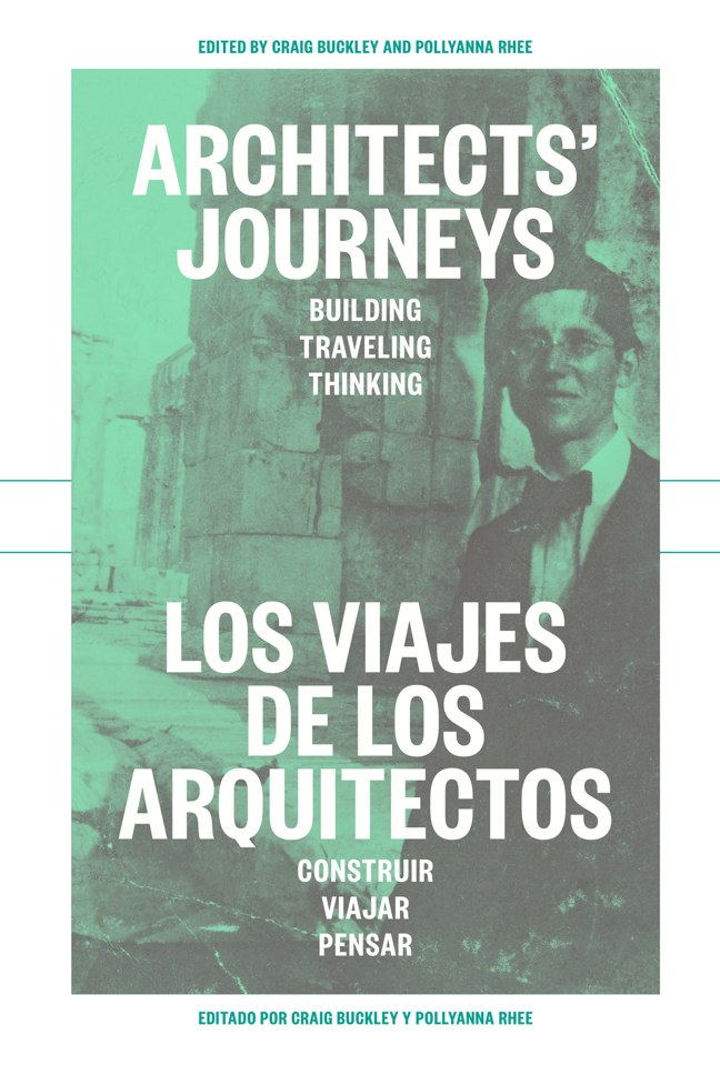 ARCHITECTS' JOURNEYS BUILDING TRAVELING THINKING