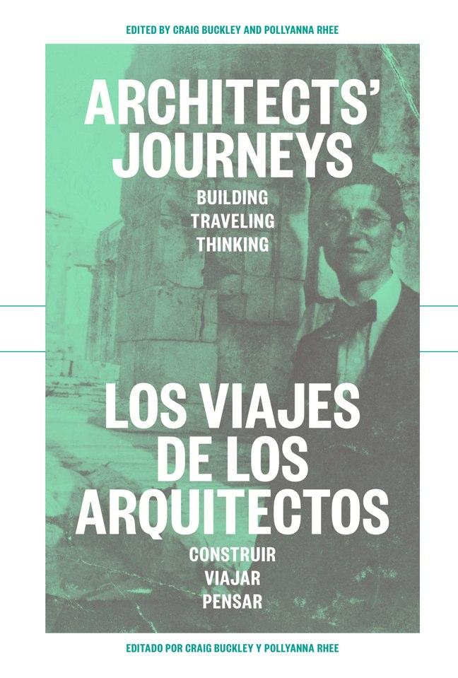 ARCHITECTS' JOURNEYS BUILDING TRAVELING THINKING