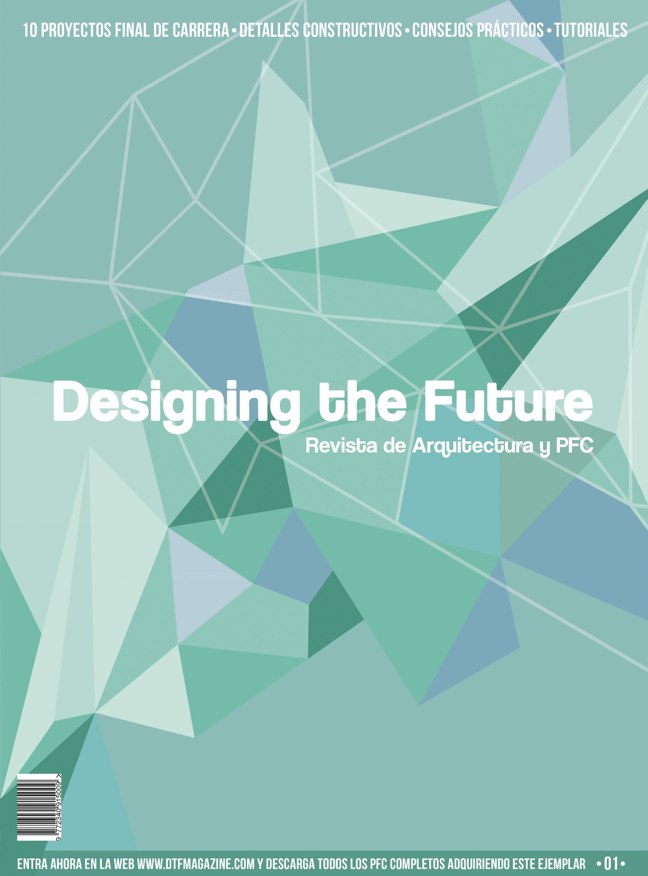 Designing the future 01 revista de arquitectura y pfc for Portadas de revistas de arquitectura
