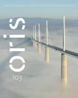 ORIS 103 MAGAZINE FOR ARCHITECTURE AND CULTURE OF LIVING