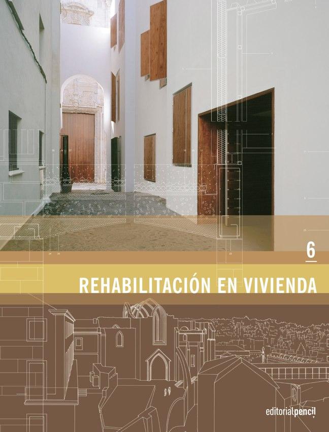 [6] REHABILITACIÓN EN VIVIENDA EditorialPencil