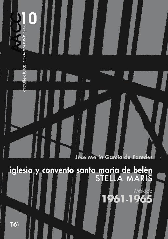 AACC 10 STELLA MARIS. Iglesia y Convento Santa Marí. José María García de Paredes