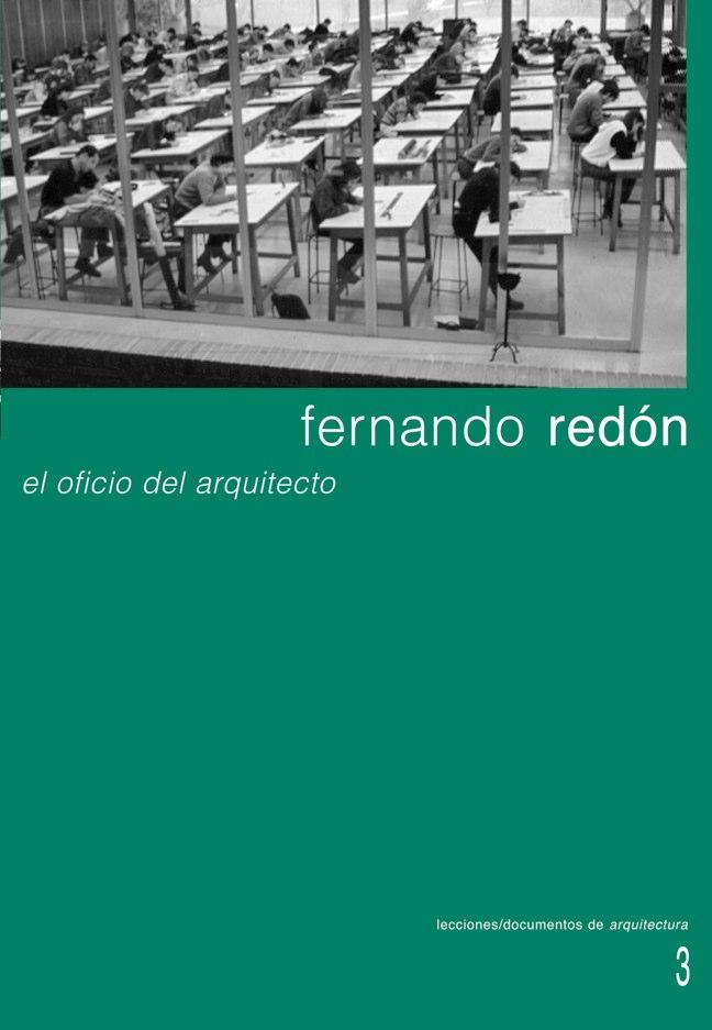 Lecciones 03 FERNANDO REDON, el oficio del arquitecto
