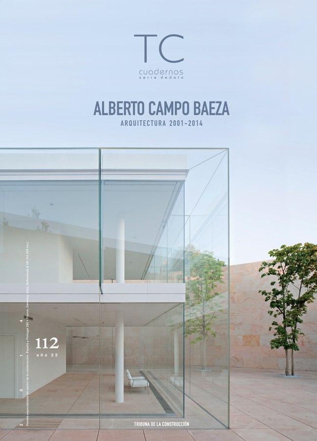 TC Cuadernos 112 ALBERTO CAMPO BAEZA. ARQUITECTURA 2001-2014