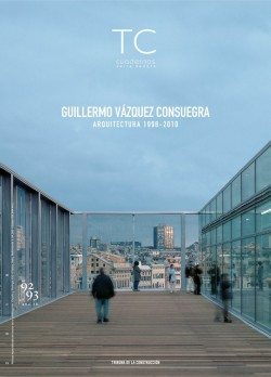 TC Cuadernos 92-93 Guillermo Vázquez Consuegra. Arquitectura 1998-2010