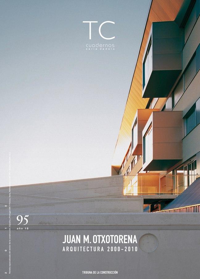TC Cuadernos 95 Juan M. Otxotorena. Arquitectura 2000-2010