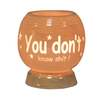 Electric Wax Melt Burner -  'You Don't Know S***'