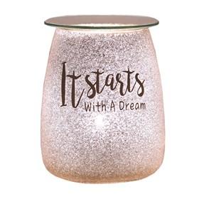 Electric Wax Melt Burner - Glitter 'It Starts With A Dream'