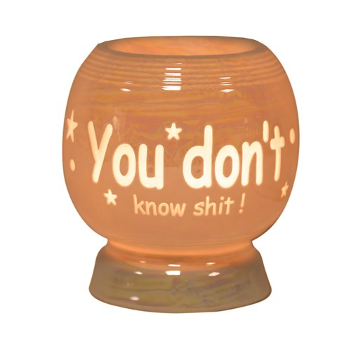 Sentiment Electric Wax Melt Burner -  You Don't Know S***