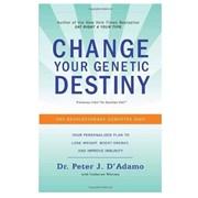 Change Your Genetic Destiny (paperback) | Change Your Genetic Destiny