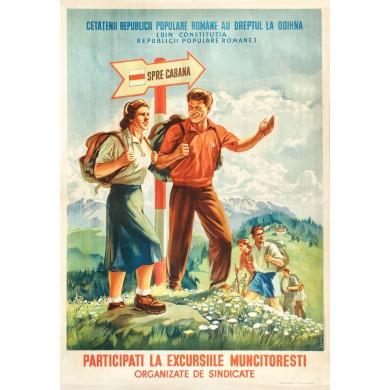 """Afiş de promovare a turismului, """"Participaţi la excursiile muncitoreşti organizate de sindicate"""", semnat Alexe, Confederaţia Generală a Muncii din R.P.R., Oradea, 1950"""