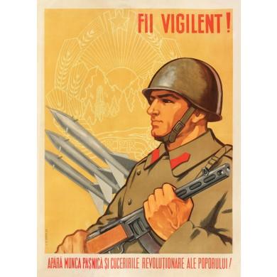 """Afiş cu mesajul """"Fii vigilent"""", Republica Populară Română"""