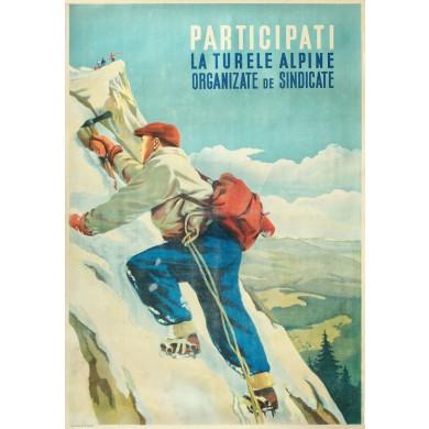 """Afiş de promovare a turismului """"Participaţi la turele alpine organizate de sindicate"""", Confederaţia Generală a Muncii din R.P.R., Oradea, 1950"""