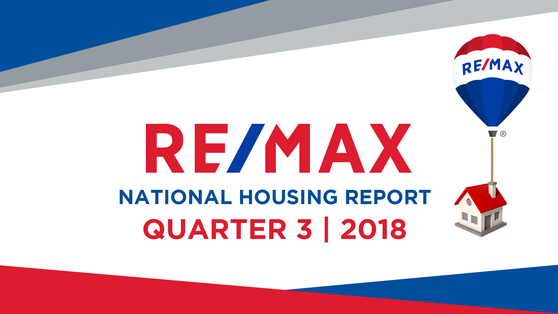 RE/MAX NATIONAL HOUSING REPORT Q3 2018