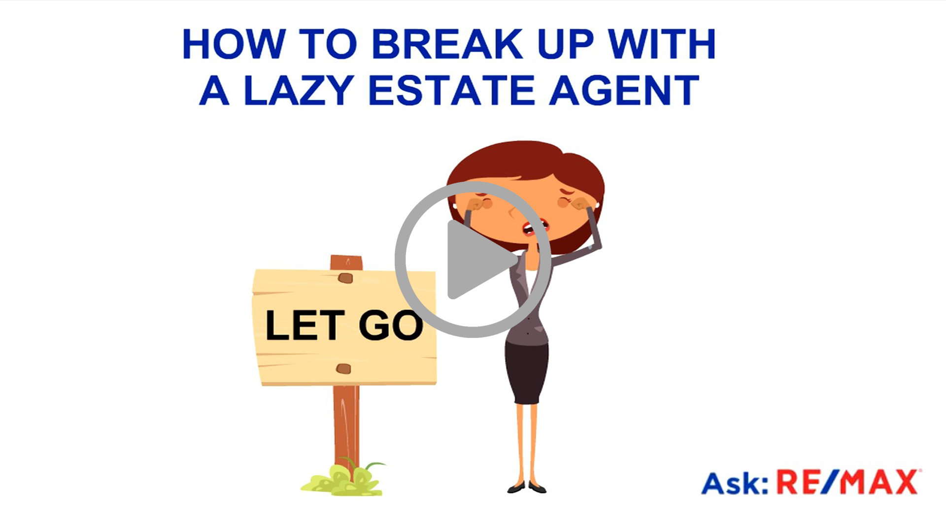 HOW TO BREAK UP WITH A LAZY ESTATE AGENT