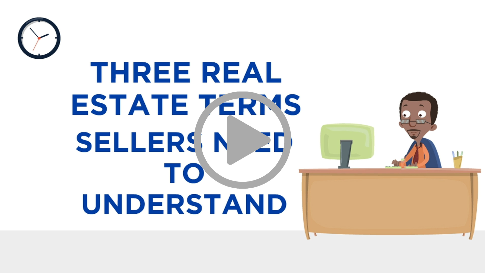 3 REAL ESTATE TERMS SELLERS NEED TO UNDERSTAND