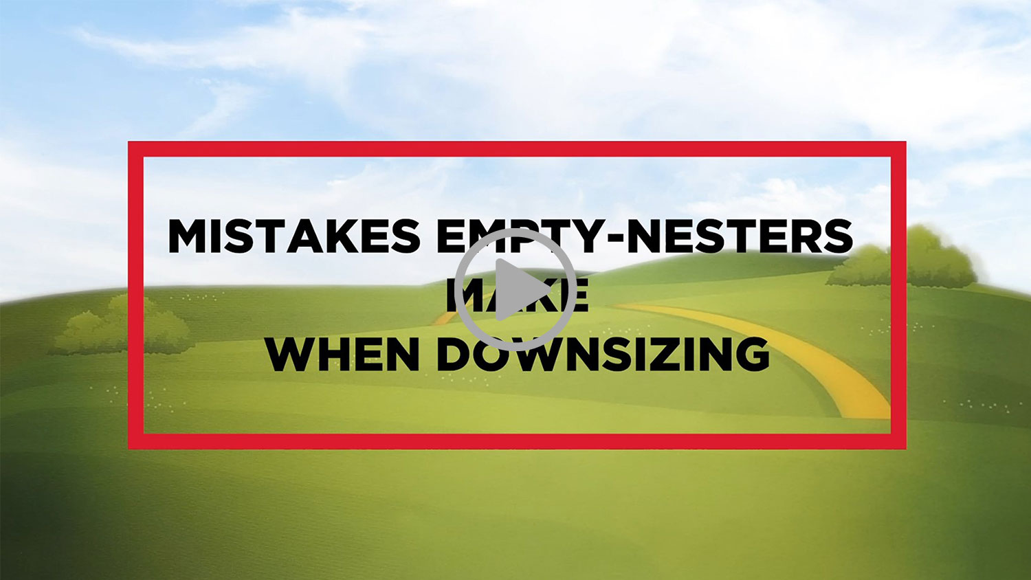MISTAKES EMPTY-NESTERS MAKE WHEN DOWNSIZING