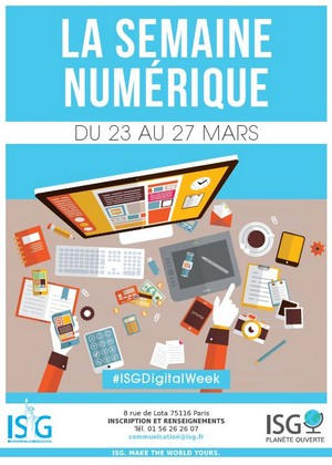 L'ISG - Institut Supérieur de Gestion- organise la 1ère édition de la Semaine Numérique du lundi 23 au vendredi 27 mars 2015 :
