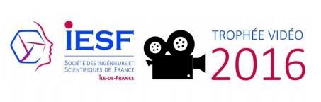 Concours Trophée Vidéo 2016 d'IESF - Ingénieurs et Scientifiques de France