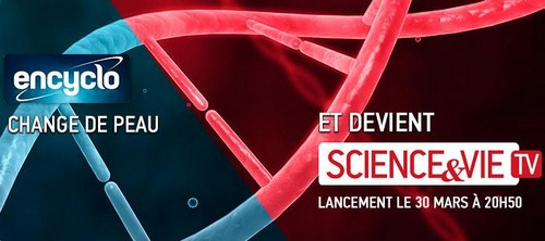 Le magazine aux 4 millions de lecteurs lance lundi 30 mars sa chaîne : Science et Vie TV