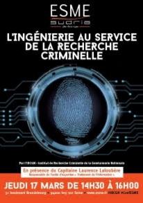 « L'ingénierie au service de la Recherche Criminelle » Conférence de l'IRCGN, le jeudi 17 mars 2016 à l'ESME Sudria