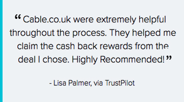 https://s3-eu-west-1.amazonaws.com/assets.cable.co.uk/assets/assets/000/000/267/original/lisa-palmer-trustpilot-quote-mobile.jpg?1507292043