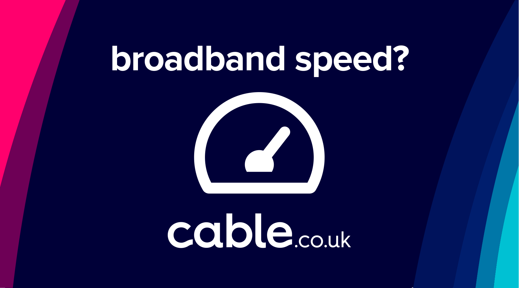 What Broadband Speed Do I Need Good Mbps Speed Cable Co Uk