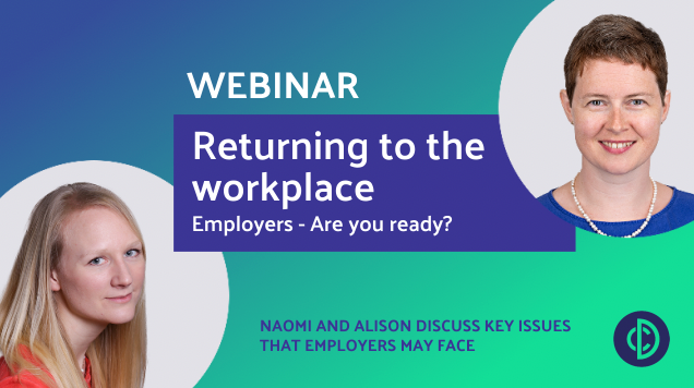 Returning to the workplace after lockdown - what employers need to consider