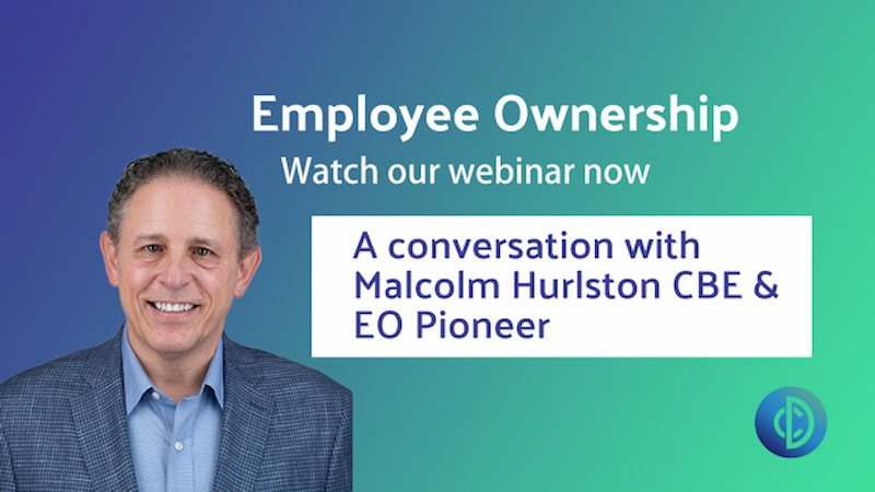 Employee Ownership - A Conversation with Malcolm Hurlston CBE, EO Pioneer
