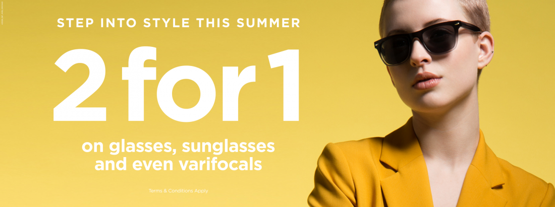 2 for 1 on Glasses, Sunglasses and even Varifocals