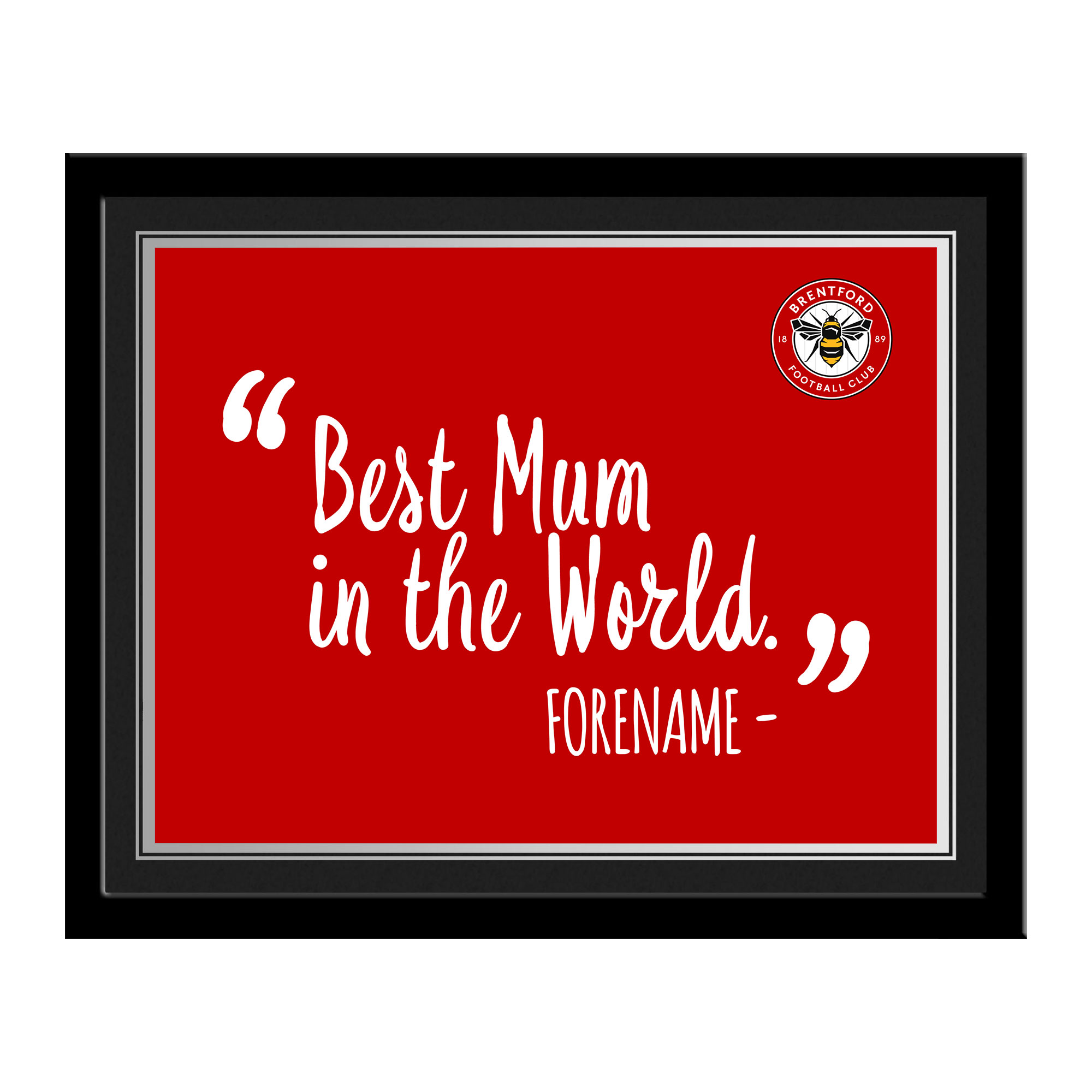 Brentford Best Mum In The World 10 x 8 Photo Framed