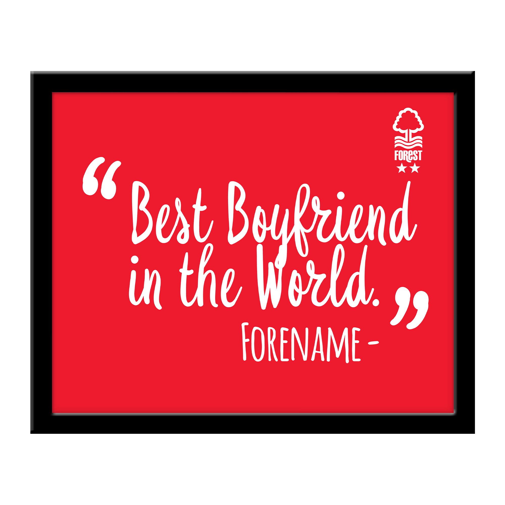 Nottingham Forest Best Boyfriend In The World 10 x 8 Photo Framed
