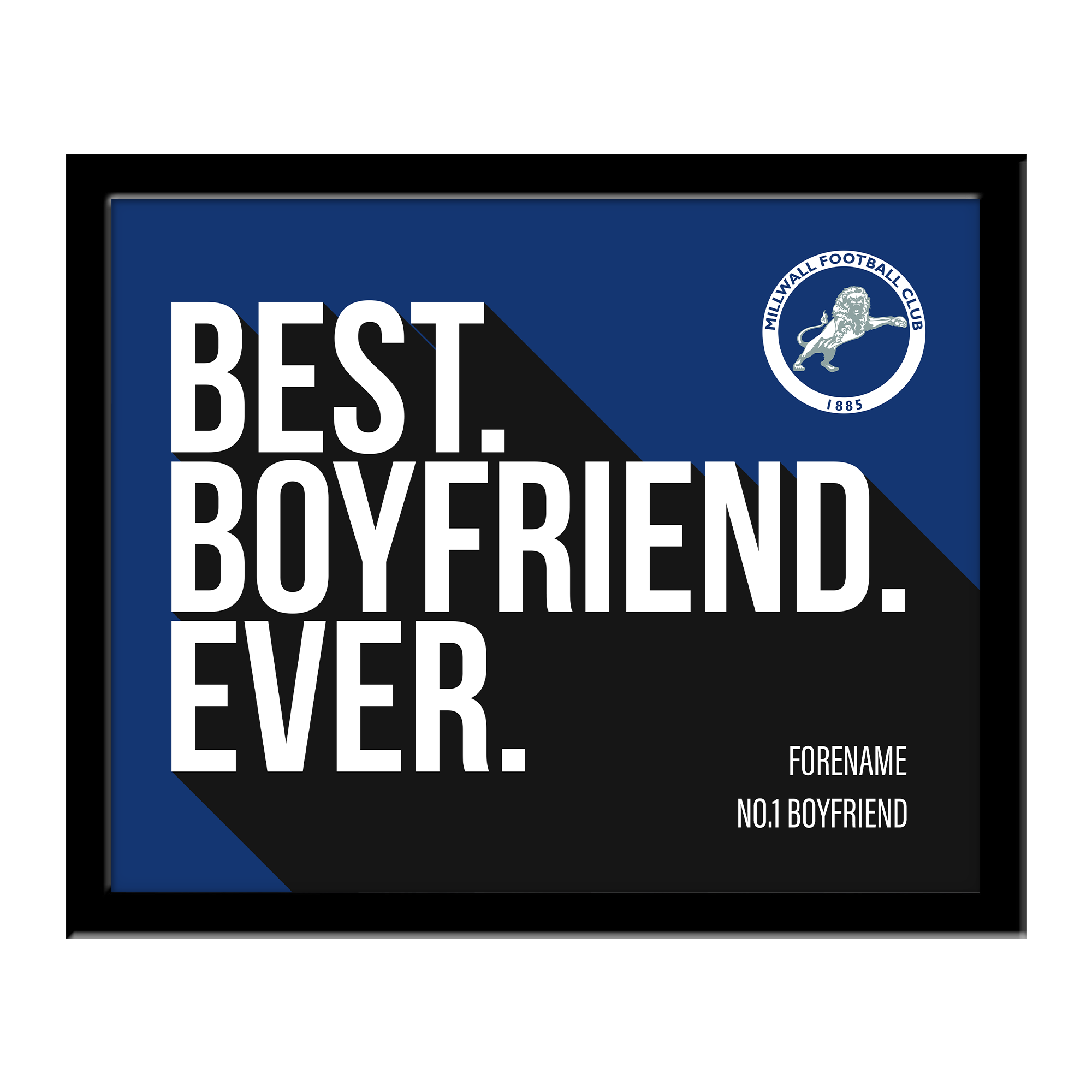 Millwall Best Boyfriend Ever 10 x 8 Photo Framed