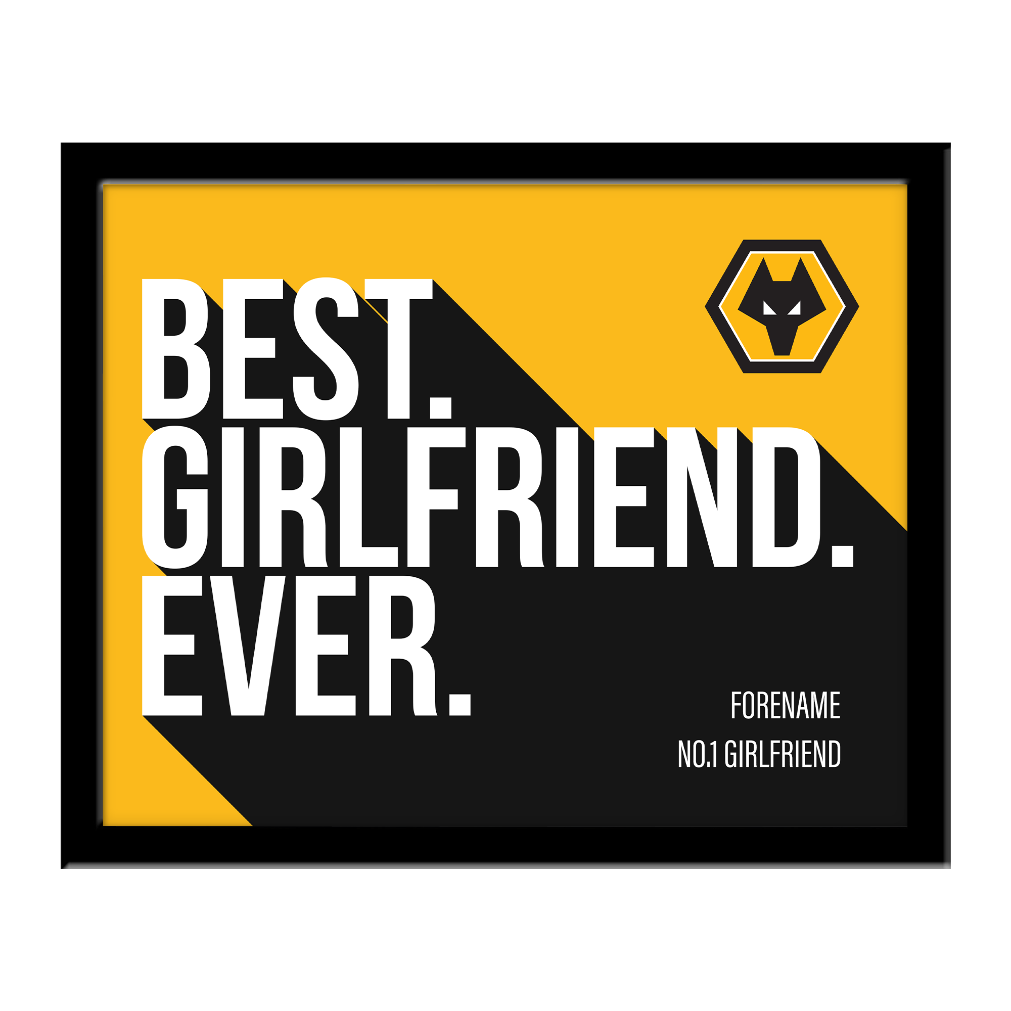 Wolverhampton Wanderers Best Girlfriend Ever 10 x 8 Photo Framed