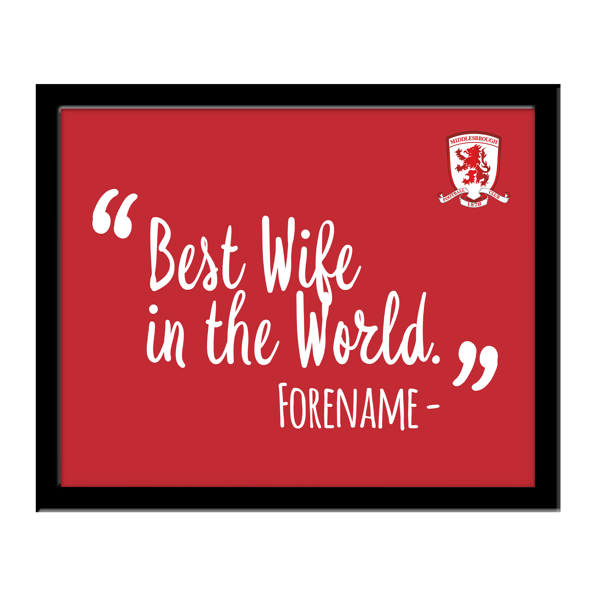 Middlesbrough Best Wife In The World 10 x 8 Photo Framed