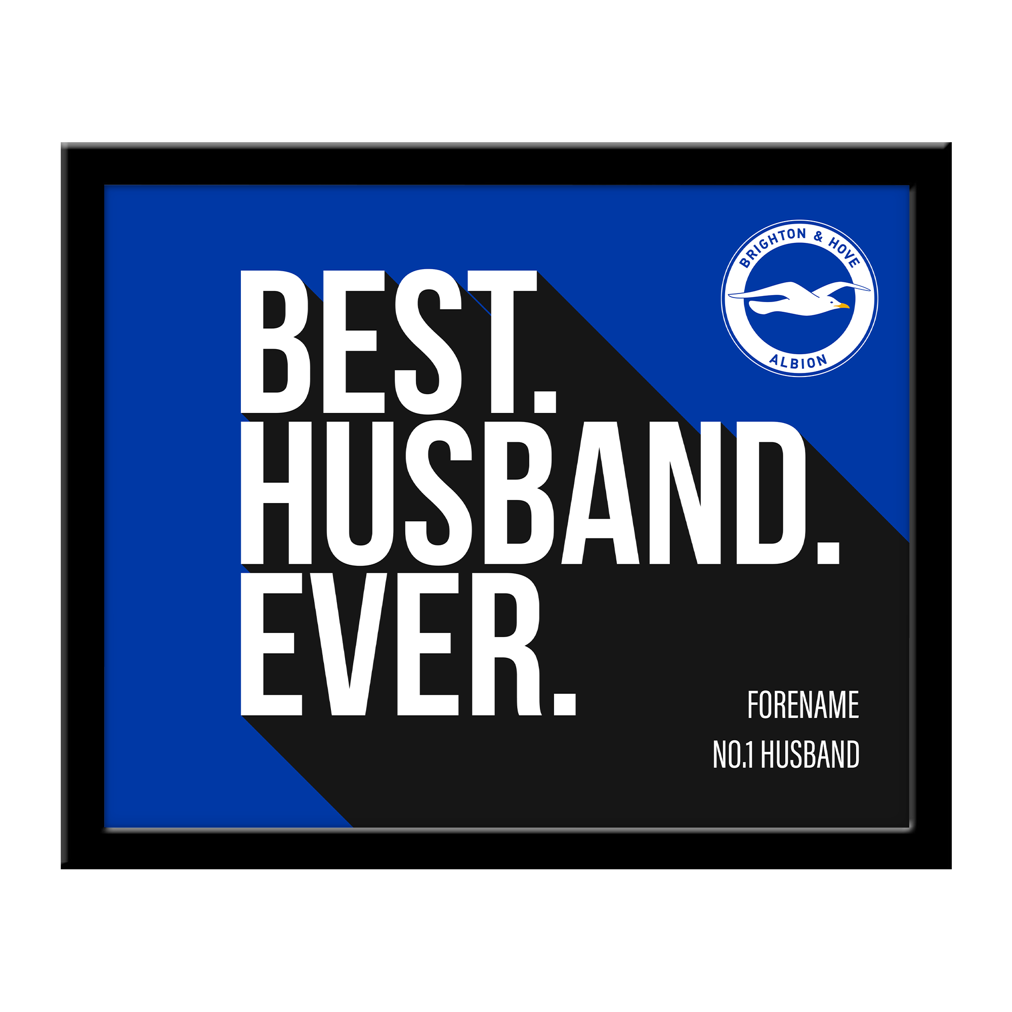 Brighton & Hove Albion FC Best Husband Ever 10 x 8 Photo Framed