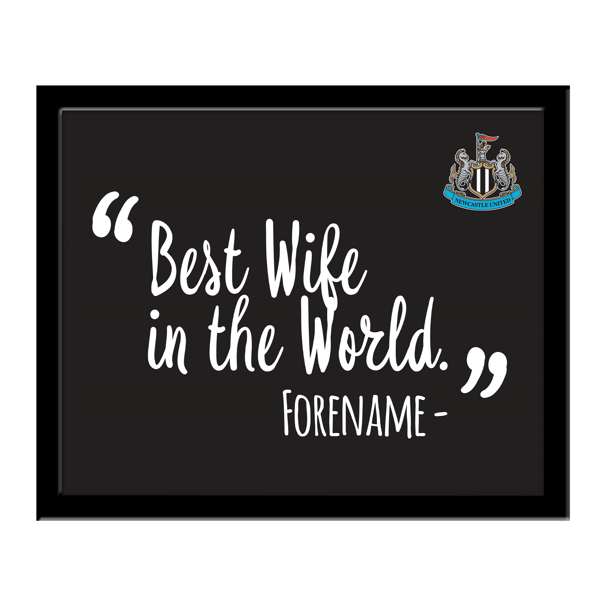 Newcastle United FC Best Wife In The World 10 x 8 Photo Framed