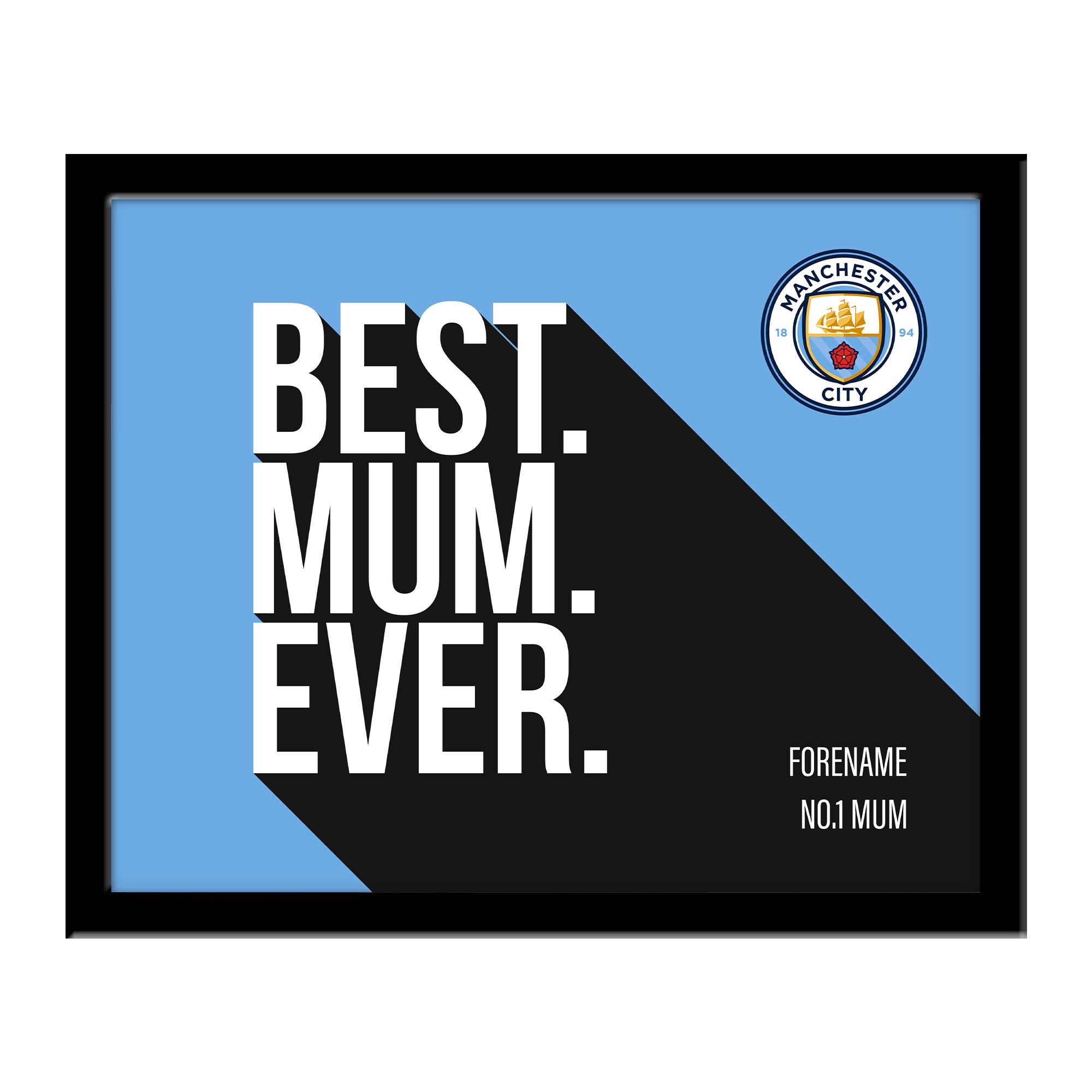 Manchester City FC Best Mum Ever 10 x 8 Photo Framed