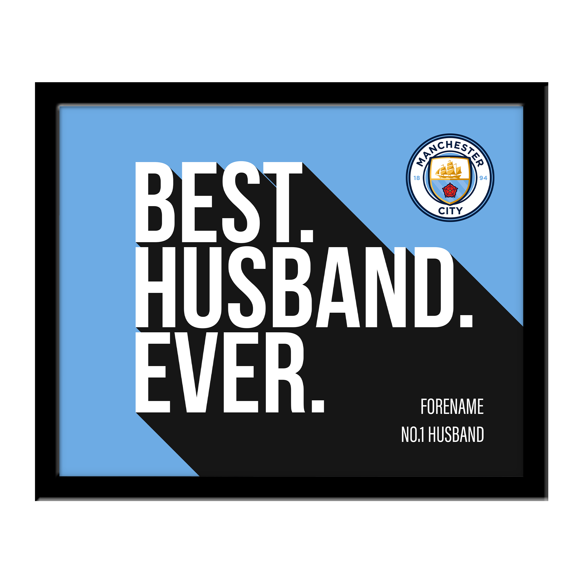 Manchester City FC Best Husband Ever 10 x 8 Photo Framed