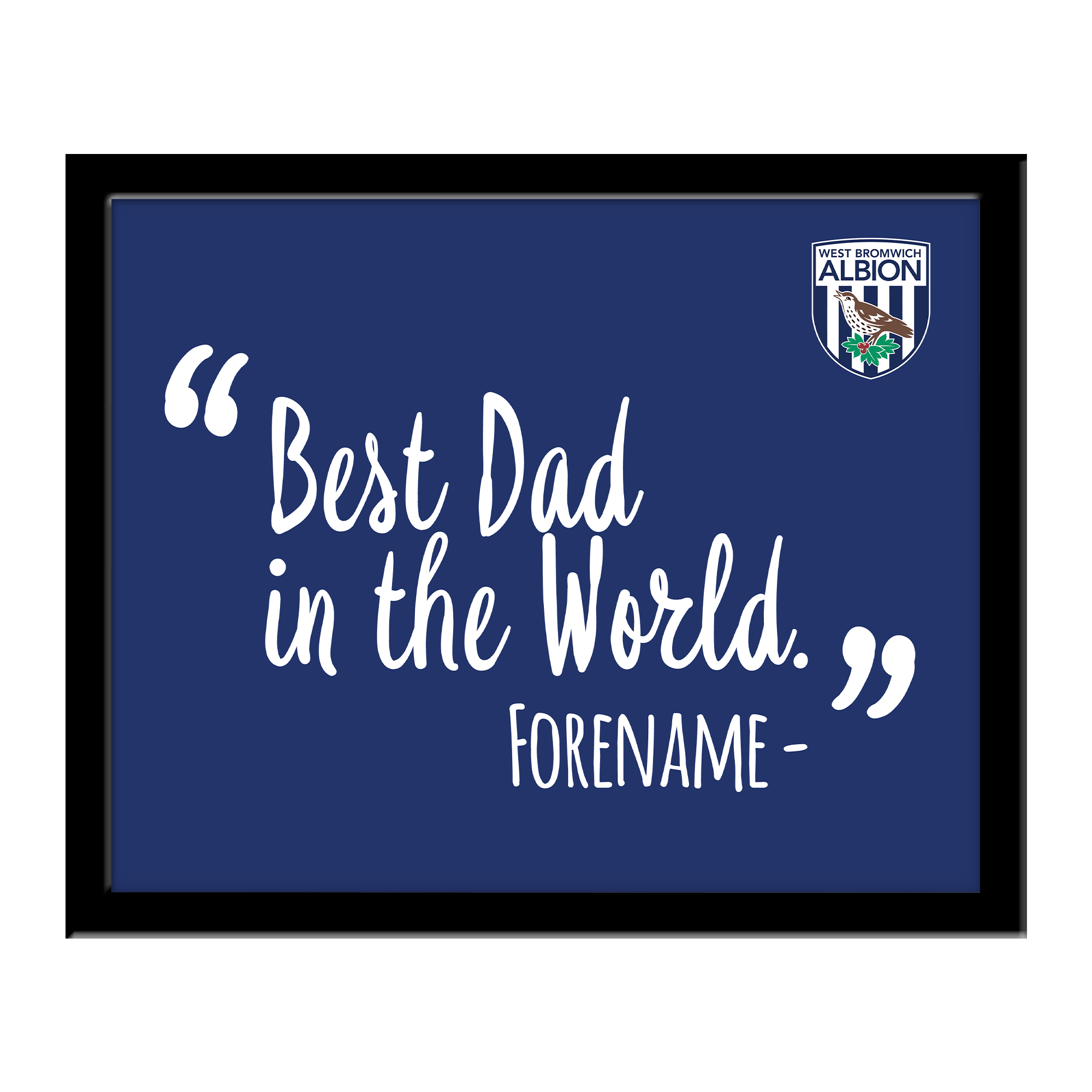 West Bromwich Albion FC Best Dad In The World 10 x 8 Photo Framed