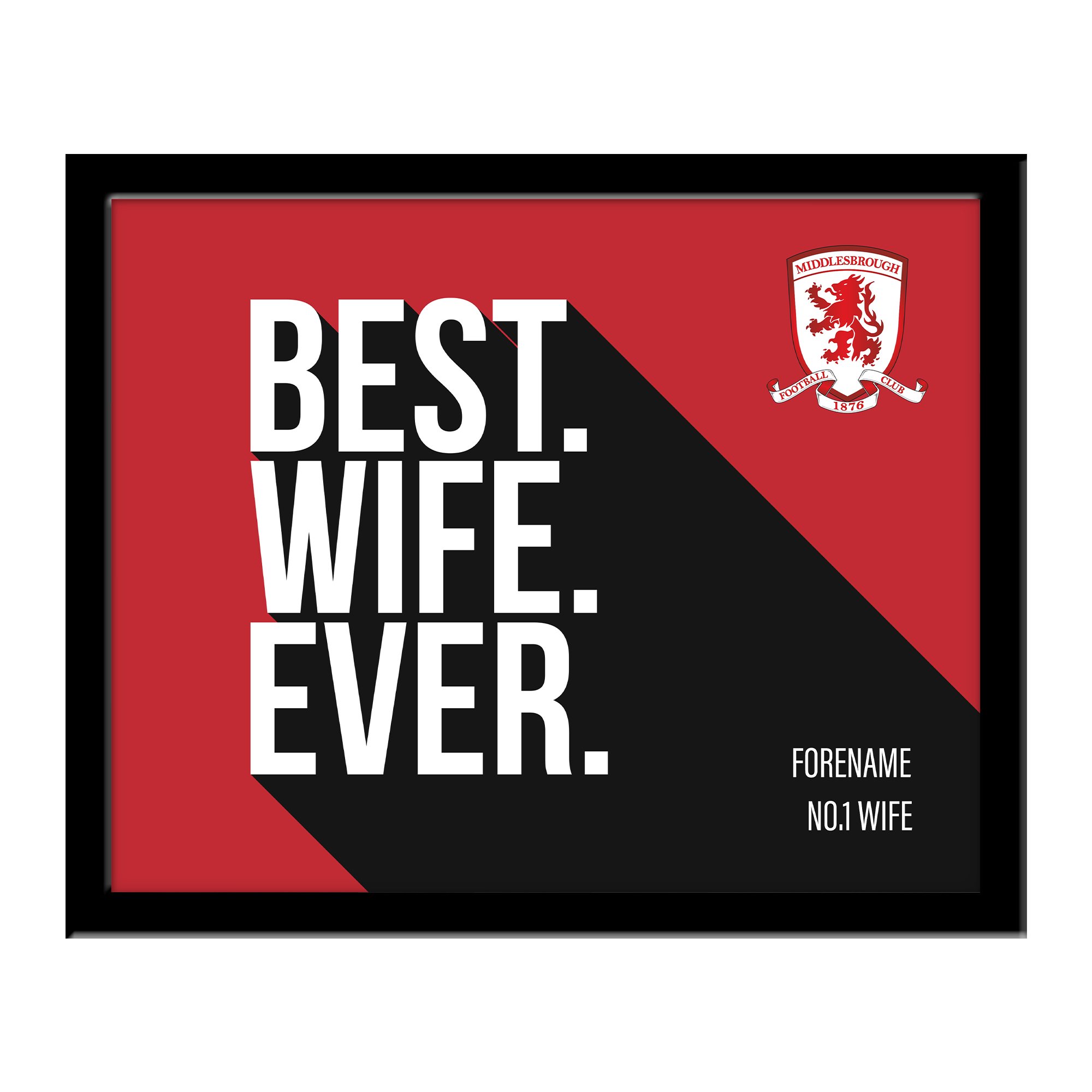 Middlesbrough Best Wife Ever 10 x 8 Photo Framed