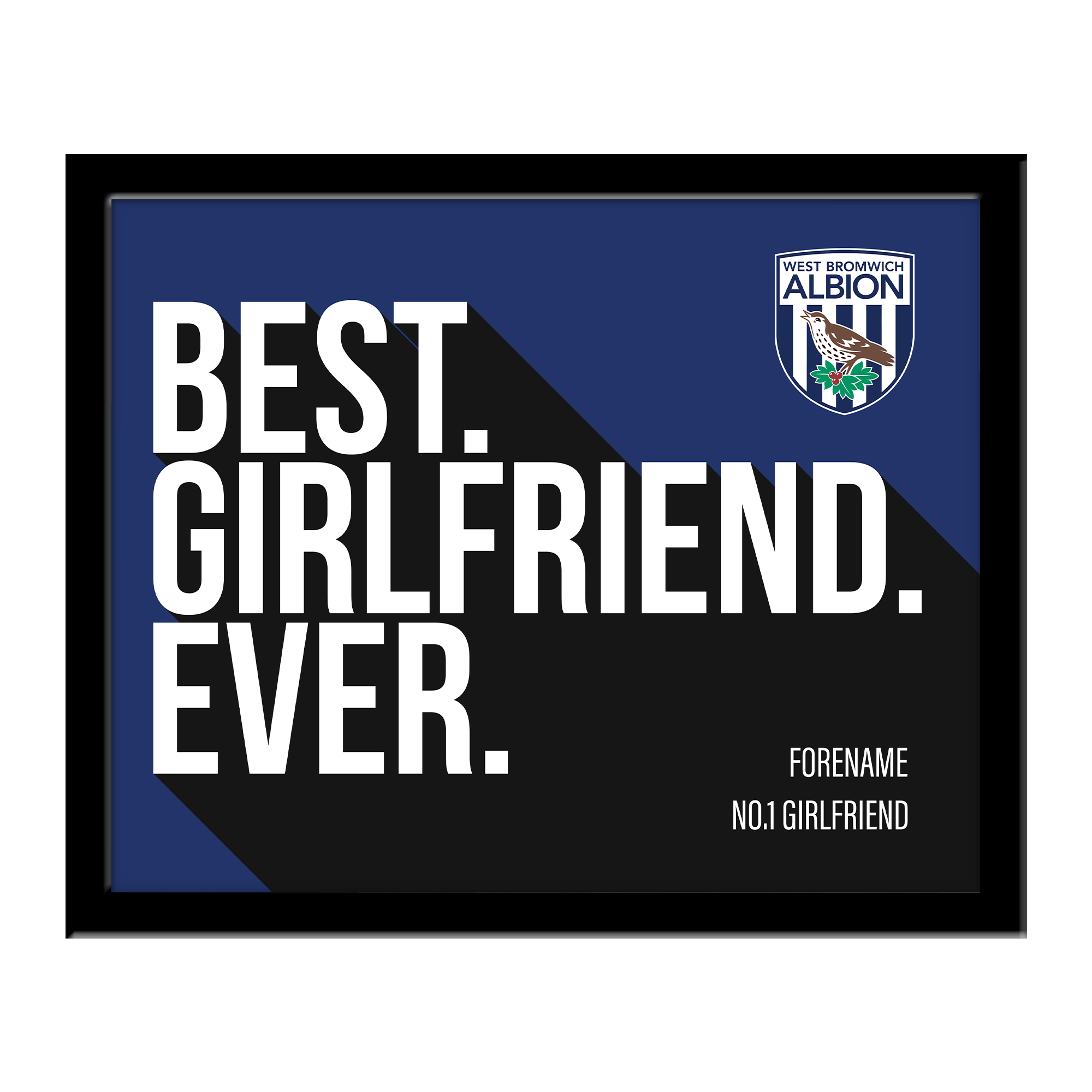 West Bromwich Albion FC Best Girlfriend Ever 10 x 8 Photo Framed