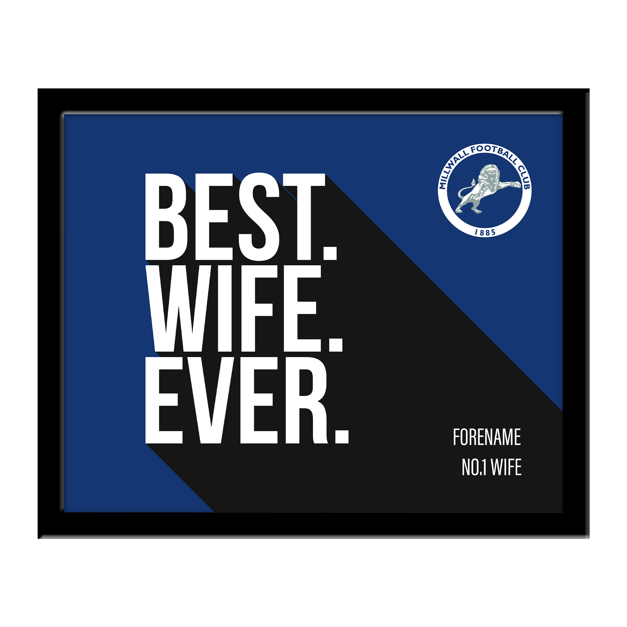 Millwall Best Wife Ever 10 x 8 Photo Framed
