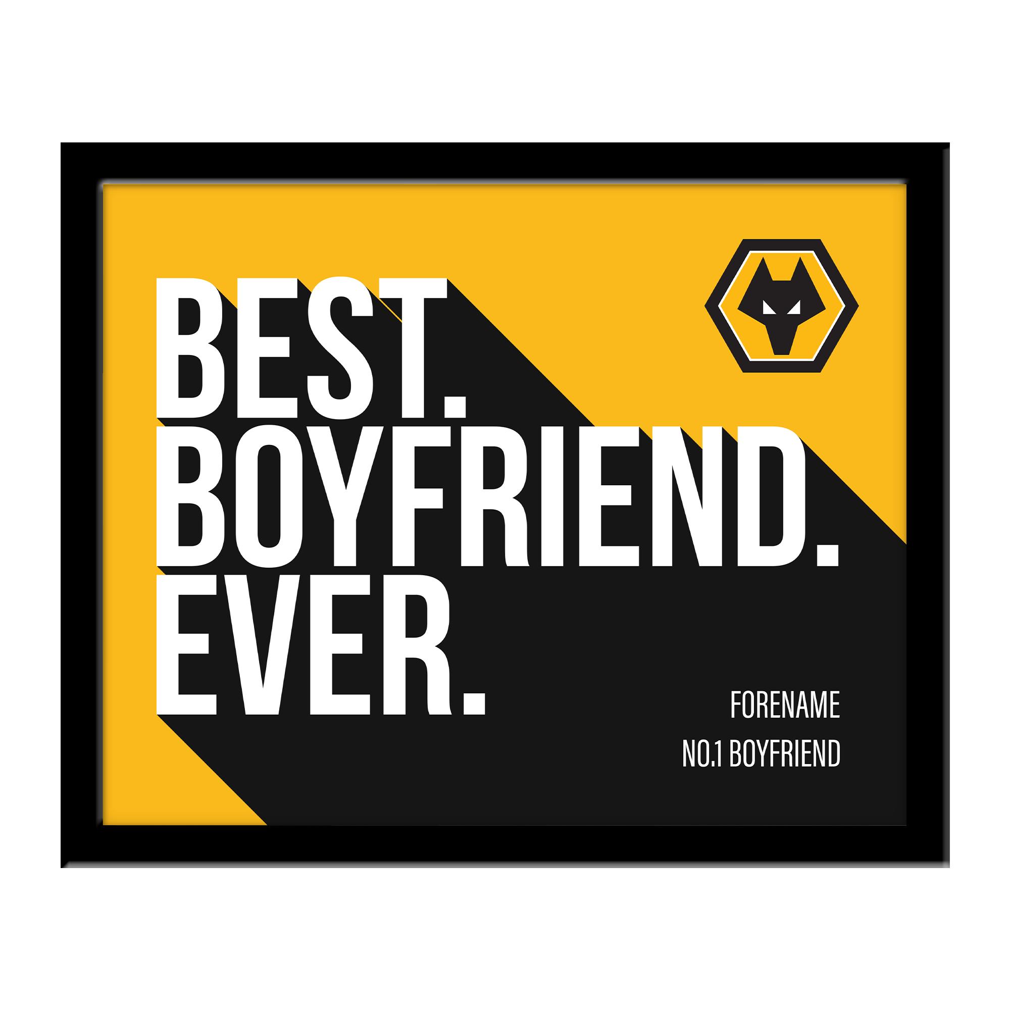 Wolverhampton Wanderers Best Boyfriend Ever 10 x 8 Photo Framed