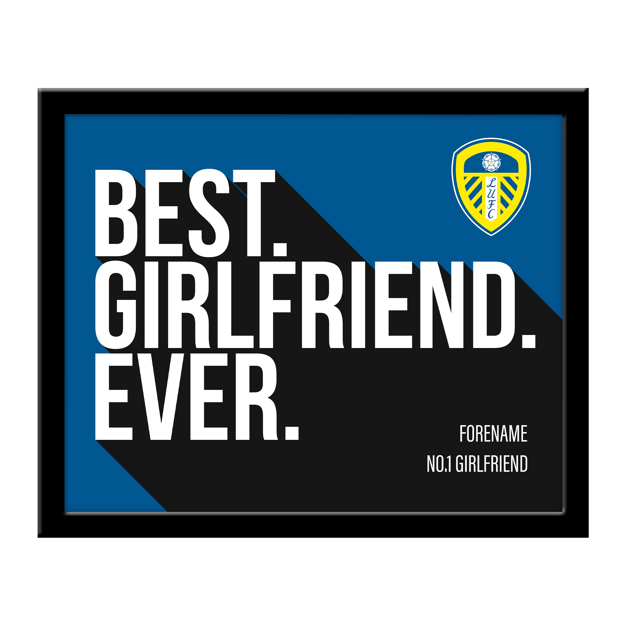 Leeds United Best Girlfriend Ever 10 x 8 Photo Framed