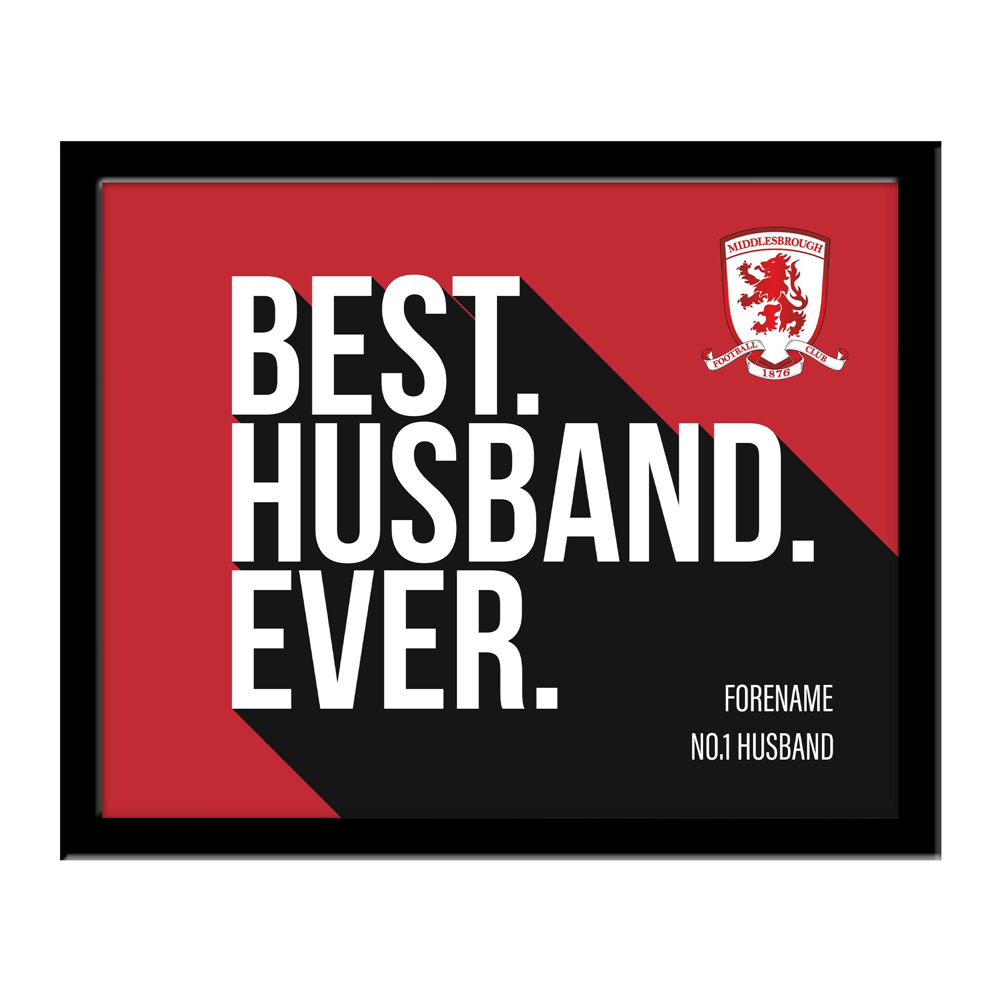 Middlesbrough Best Husband Ever 10 x 8 Photo Framed
