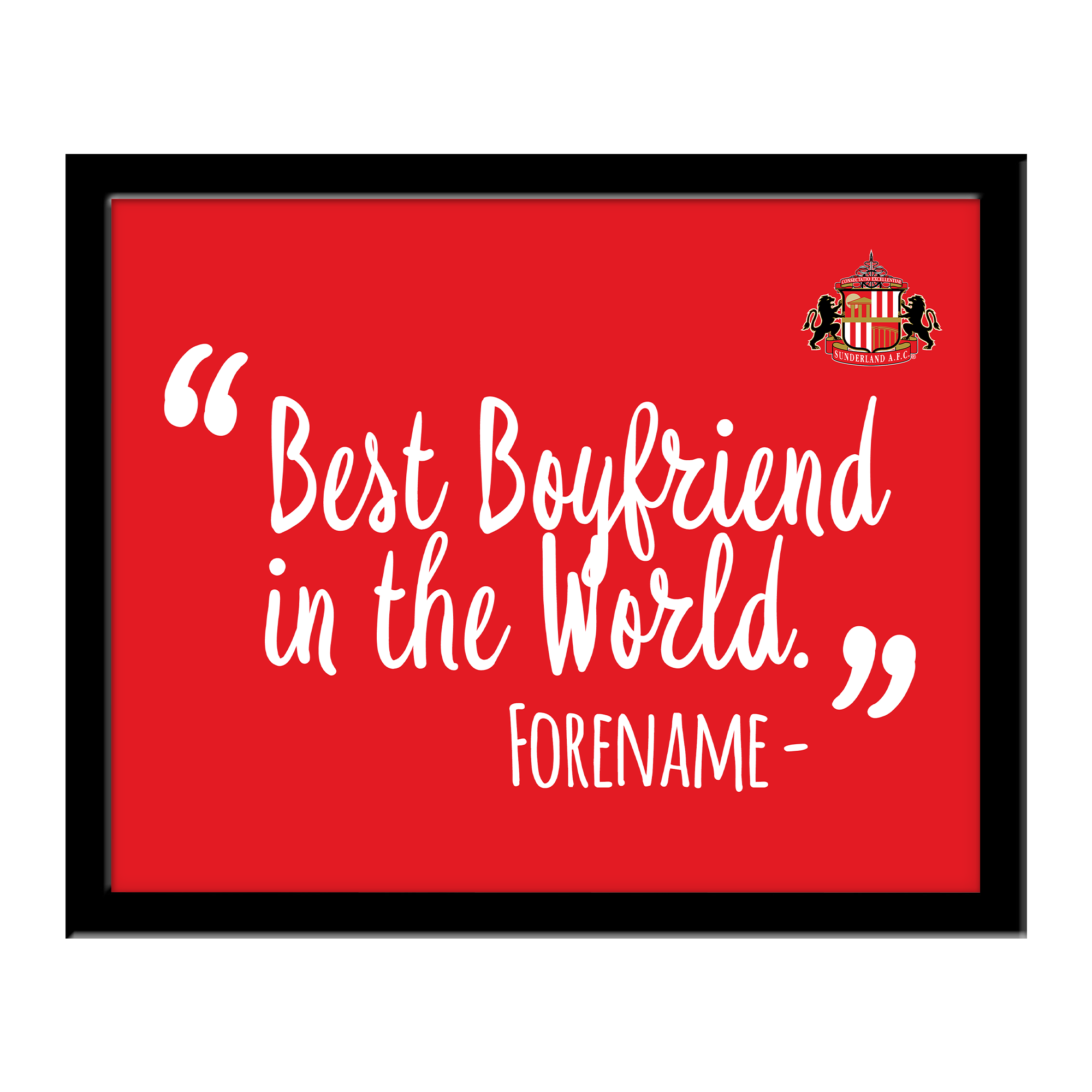 Sunderland Best Boyfriend In The World 10 x 8 Photo Framed