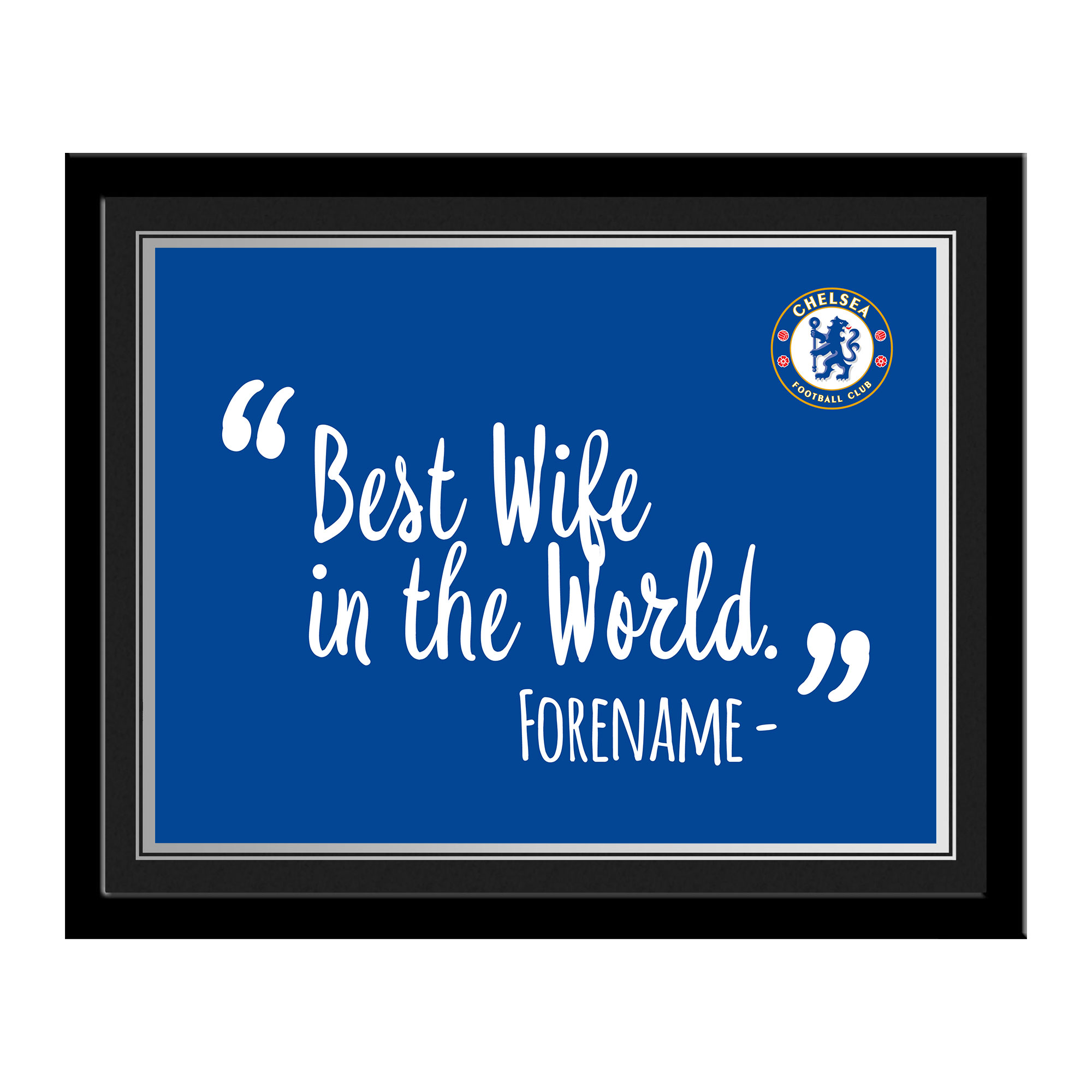 Chelsea FC Best Wife In The World 10 x 8 Photo Framed
