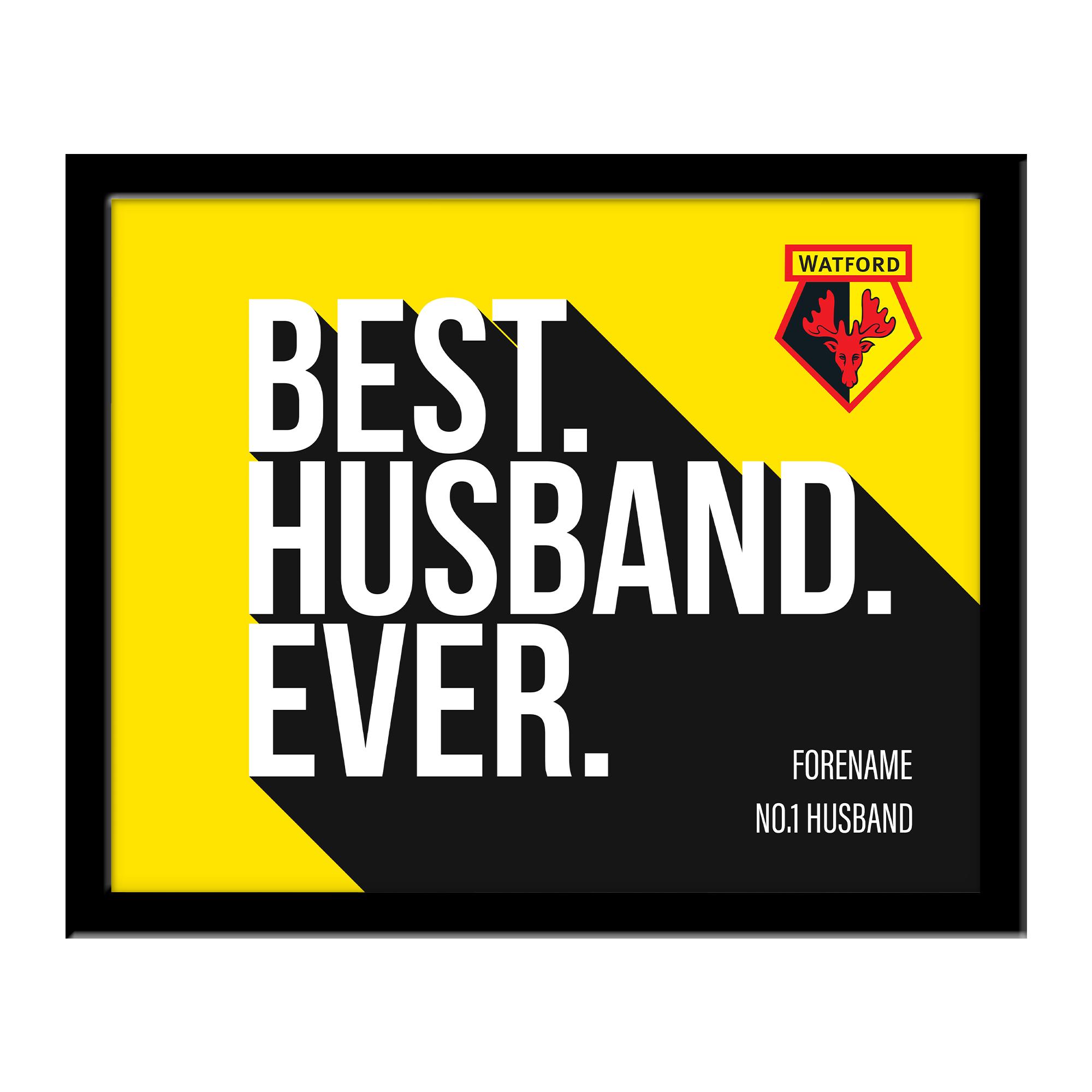 Watford FC Best Husband Ever 10 x 8 Photo Framed