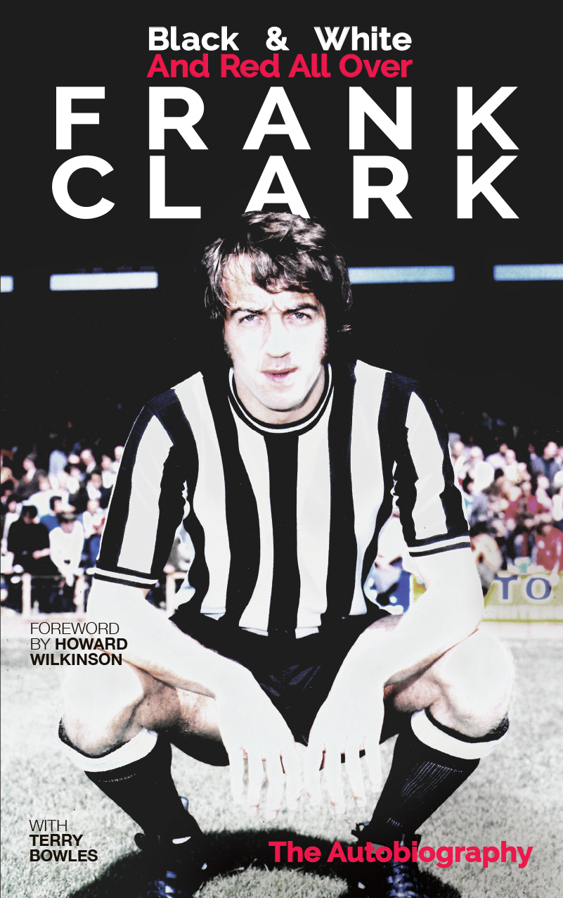 Newcastle United Frank Clark Autobiography - Paperback